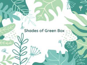 shades of green box